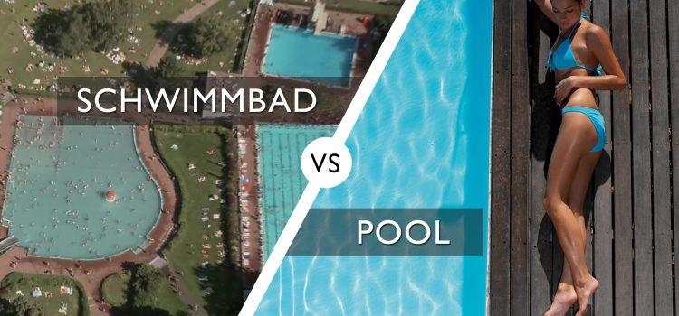 Schwimmbad vs Pool